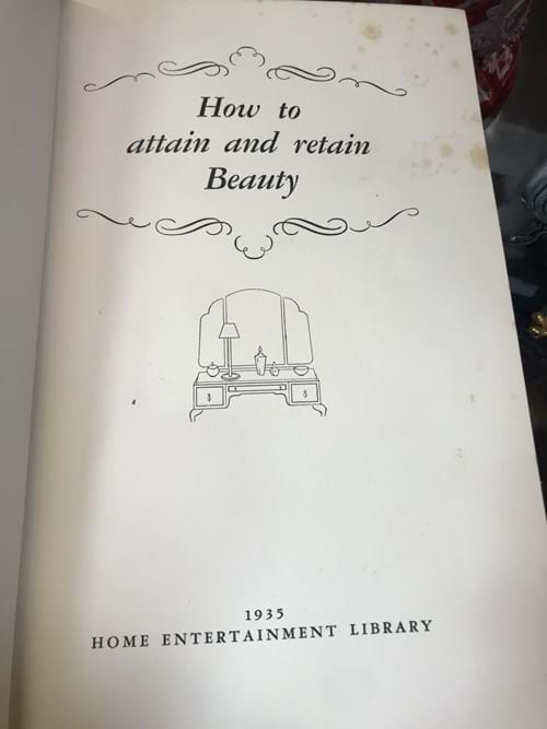 LOT 264	~	1935 Book- How to Attain & Retain Beauty